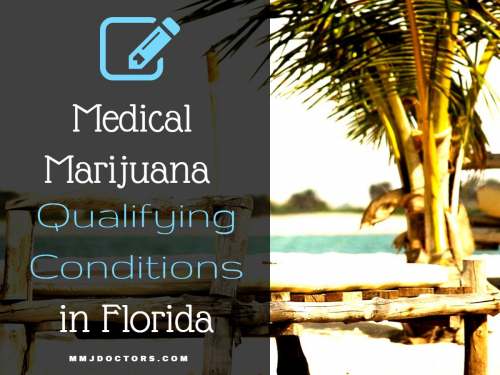 Medical Marijuana Qualifying Conditions - Miami Medical Marijuana Doctor