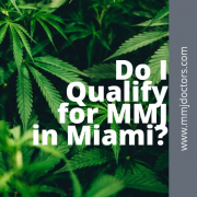 Do I Qualify for MMJ in Miami?