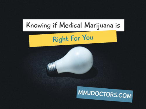Knowing if Medical Marijuana is Right For You