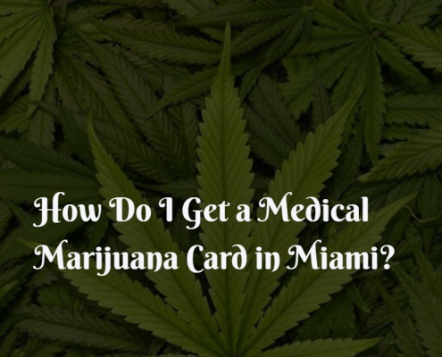 How Do I Get a Medical Marijuana Card in Miami