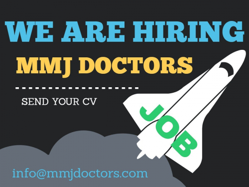 We are hiring medical marijuana doctors