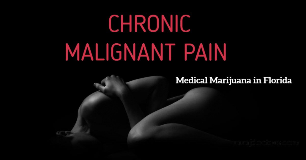 CHRONIC MALIGNANT PAIN & MEDICAL MARIJUANA
