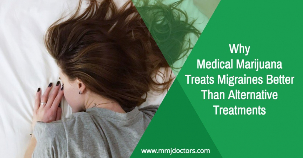 Why Medical Marijuana Treats Migraines Better Than Alternative Treatments
