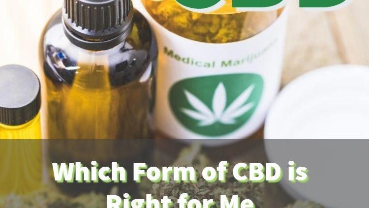 which form of CBD is right for you