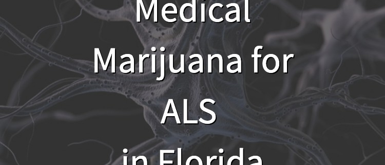 Medical Cannabis for ALS Patients in Florida