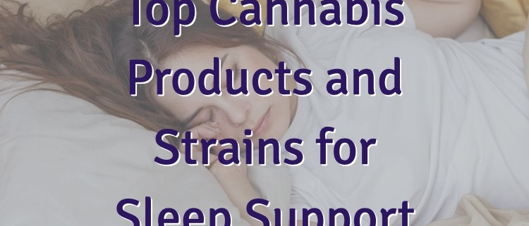 Best Cannabis Products for Sleep