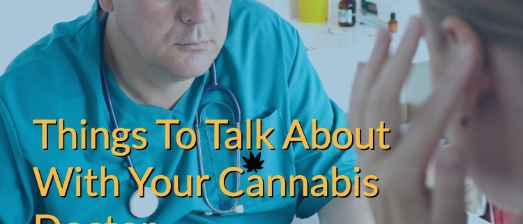 Talk to Your Cannabis Doctor