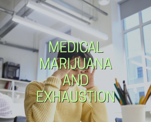 Medical Marijuana For Exhaustion Treatment
